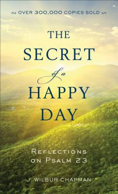 The Secret of a Happy Day: Reflections on Psalm 23