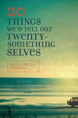 20 Things We'd Tell Our Twentysomething Selves