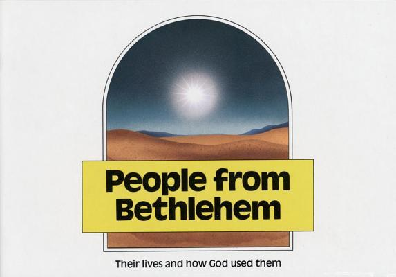 People from Bethlehem: Their Lives and How God Used Them