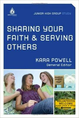 Sharing Your Faith & Serving Others: Junior High Group Study