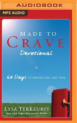 Made to Crave Devotional: 60 Days to Craving God, Not Food