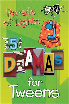 Parade of Lights and 5 Other Dramas for Tweens: And 5 Other Dramas for Tweens