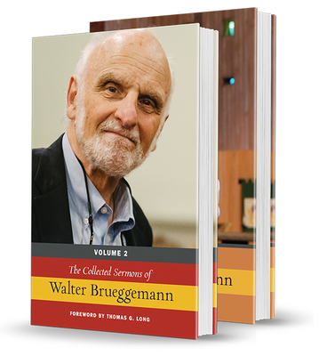 The Collected Sermons of Walter Brueggemann, Two Volume Set