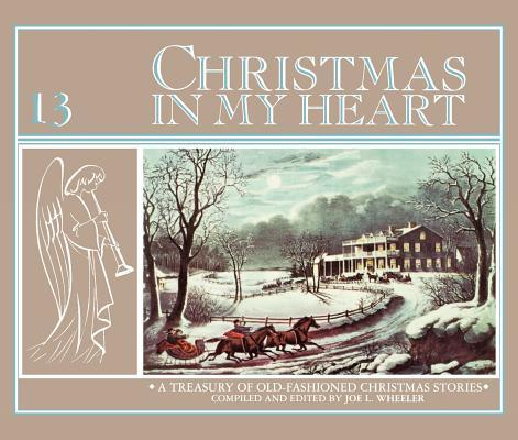 christmas in my heart a treasury of old fashioned christmas stories 9780828018593 - Christmas In My Heart