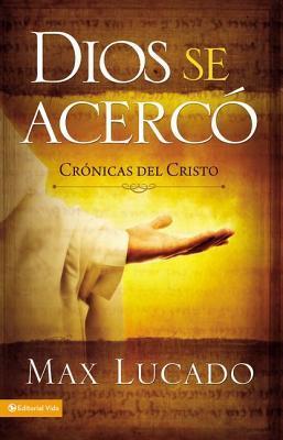Dios Se Acerc: Cr Nicas del Cristo