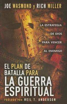 El Plan de Batalla Para la Guerra Espiritual: La Estrategia de Dios Para Vencer al Enemigo