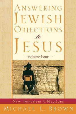 Answering Jewish Objections to Jesus: New Testament Objections