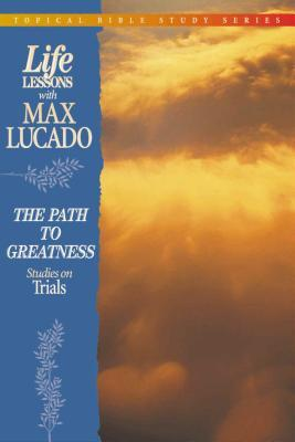 Life Lessons: Path to Greatness (Studies on Trials)