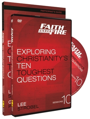 Faith Under Fire Participant's Guide with DVD: Exploring Christianity's Ten Toughest Questions