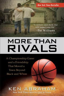 More Than Rivals: A Championship Game and a Friendship That Moved a Town Beyond Black and White