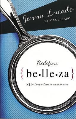 Redefine Belleza: Lo Que Dios Ve Cuando Te Mira