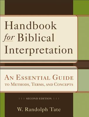 Handbook for Biblical Interpretation: An Essential Guide to Methods, Terms, and Concepts