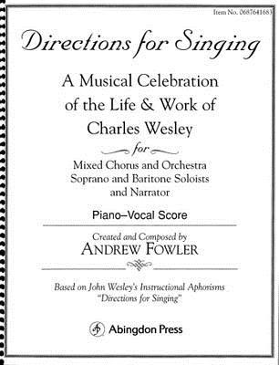 Directions for Singing - Choir/Piano: A Musical Celebration of the Life and Work of Charles Wesley
