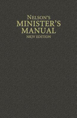 Nelson's Minister's Manual, NKJV Edition