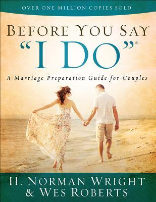 "Before You Say ""i Do""(r): A Marriage Preparation Guide for Couples"