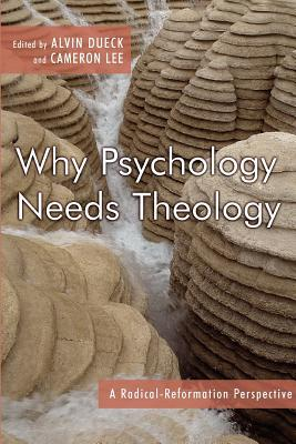 Why Psychology Needs Theology: A Radical Reformation Perspective