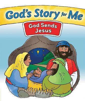 God's Story for Me--God Sends Jesus