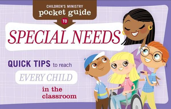 Children's Ministry Pocket Guide to Special Needs: Quick Tips to Reach Every Child