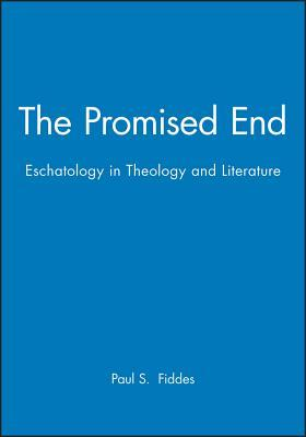 The Promised End: Eschatology in Theology and Literature