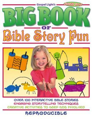 Big Book of Bible Story Fun: Over 100 Interactive Bible Stories, for Ages 6-12; Reproducible Book