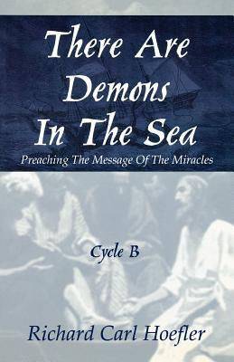 There Are Demons in the Sea: Preaching the Message of the Miracles Cycle B
