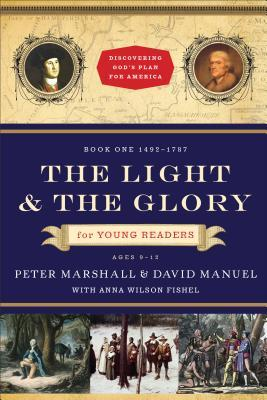 The Light and the Glory for Young Readers: 1492-1787