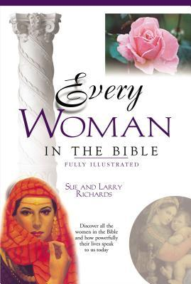 Every Woman in the Bible: Everything in the Bible Series