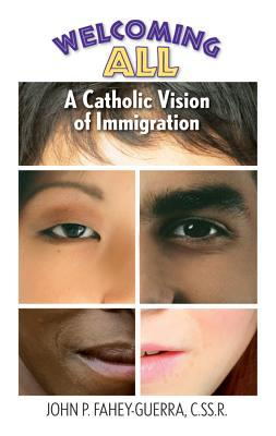 Welcoming All: A Catholic Vision of Immigration
