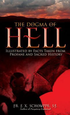 Dogma of Hell: Illustrated by Facts Taken from Profane and Sacred History