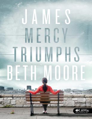 James - Bible Study Book: Mercy Triumphs