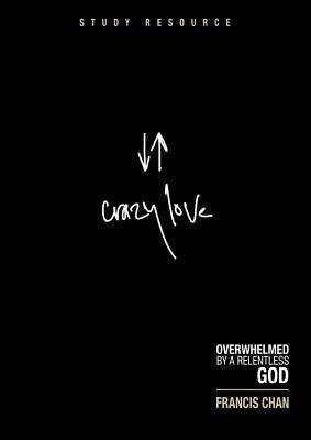 Crazy Love: Study Resource