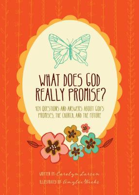 What Does God Really Promise?: 101 Questions and Answers about God's Promises, the Church, and the Future