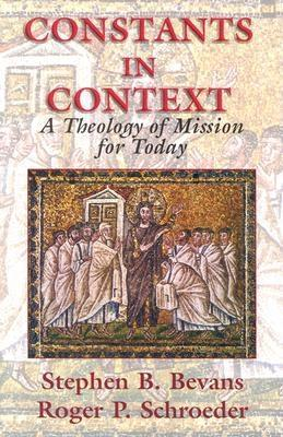Constants in Context: A Theology of Mission for Today