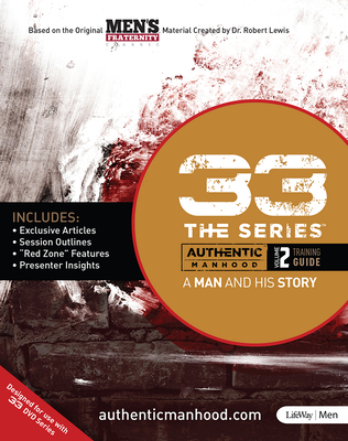 33 the Series, Volume 2 Training Guide: A Man and His Story