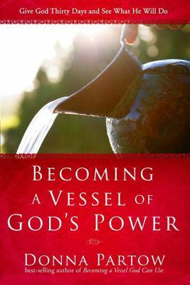 Becoming a Vessel of God's Power: Give God Thirty Days and See What He Will Do