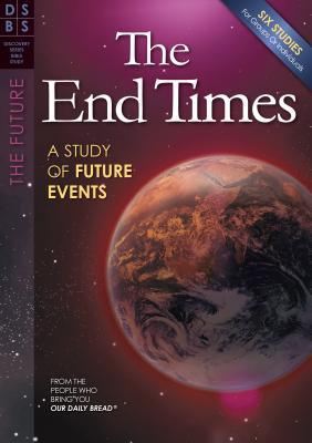 The End Times: A Study of Future Events