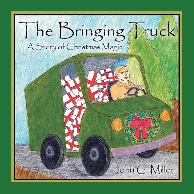 The Bringing Truck: A Story of Christmas Magic