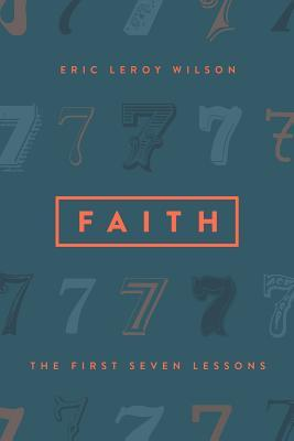 Faith: The First Seven Lessons