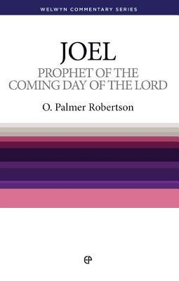 Wcs Joel: Prophet of the Coming Day of the Lord