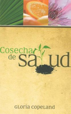 Cosecha de Salud = Harvest of Health