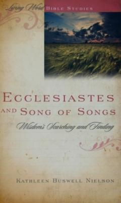 Ecclesiastes and Song of Songs: Wisdom's Searching and Finding