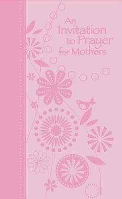 An Invitation to Prayer for Mothers
