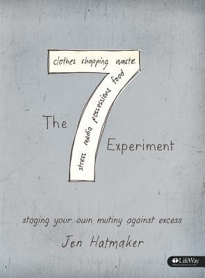 The 7 Experiment - Bible Study Book: Staging Your Own Mutiny Against Excess