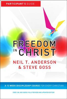 Freedom in Christ, Participant's Guide: A 13 Week Discipleship Course for Every Christian