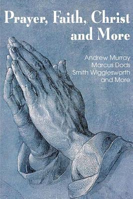 Prayer Faith Christ and More