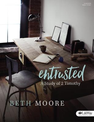Entrusted - Bible Study Book: A Study of 2 Timothy
