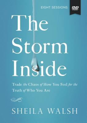 The the Storm Inside Study Guide with DVD: Trade the Chaos of How You Feel for the Truth of Who You Are [With DVD]