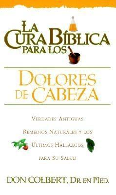La Cura Biblica Dolores de Cabeza