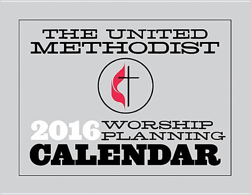 The United Methodist Worship Planning Calendar 2016