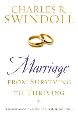 Marriage: From Surviving to Thriving: Practical Advice on Making Your Marriage Stronger